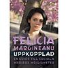 Boka en föreläsning med Felicia Margineanu författare till boken Uppkopplad.