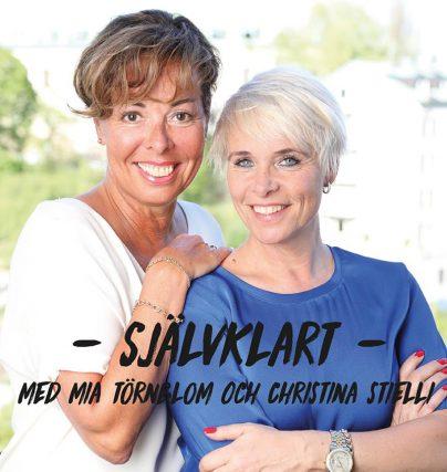 Missa inte nya podden Självklart med Mia Törnblom och Christina Stielli.